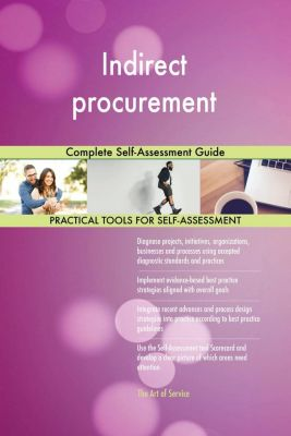5STARCooks: Indirect procurement Complete Self-Assessment Guide, Gerardus Blokdyk