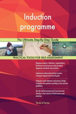 5STARCooks: Induction programme The Ultimate Step-By-Step Guide, Gerardus Blokdyk
