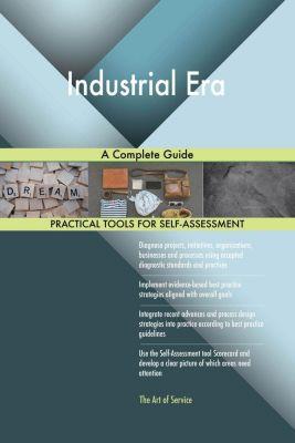 5STARCooks: Industrial Era A Complete Guide, Gerardus Blokdyk
