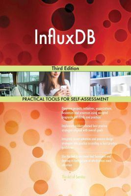5STARCooks: InfluxDB Third Edition, Gerardus Blokdyk