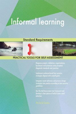 5STARCooks: Informal learning Standard Requirements, Gerardus Blokdyk