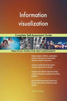5STARCooks: Information visualization Complete Self-Assessment Guide, Gerardus Blokdyk