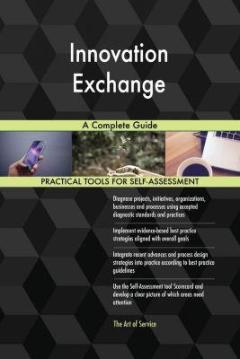 5STARCooks: Innovation Exchange A Complete Guide, Gerardus Blokdyk