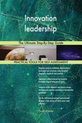 5STARCooks: Innovation leadership The Ultimate Step-By-Step Guide, Gerardus Blokdyk