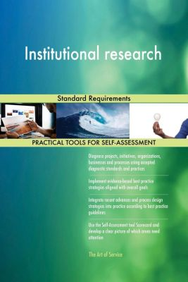 5STARCooks: Institutional research Standard Requirements, Gerardus Blokdyk