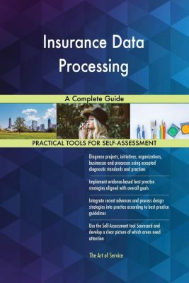 5STARCooks: Insurance Data Processing A Complete Guide, Gerardus Blokdyk