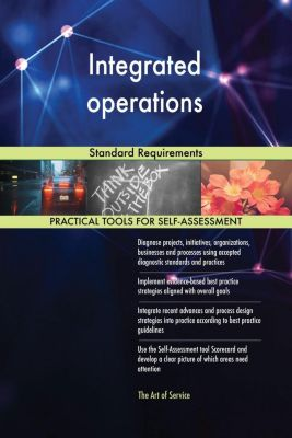 5STARCooks: Integrated operations Standard Requirements, Gerardus Blokdyk