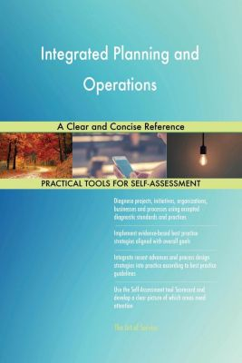 5STARCooks: Integrated Planning and Operations A Clear and Concise Reference, Gerardus Blokdyk