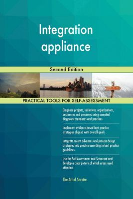 5STARCooks: Integration appliance Second Edition, Gerardus Blokdyk