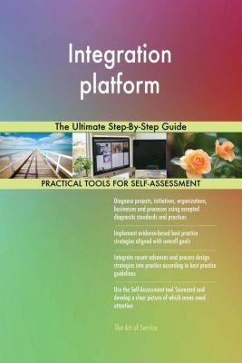 5STARCooks: Integration platform The Ultimate Step-By-Step Guide, Gerardus Blokdyk