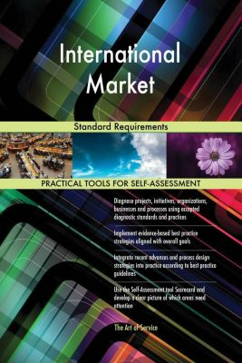5STARCooks: International Market Standard Requirements, Gerardus Blokdyk