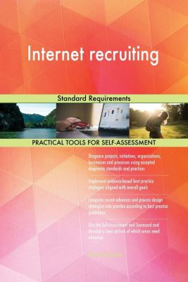 5STARCooks: Internet recruiting Standard Requirements, Gerardus Blokdyk