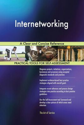 5STARCooks: Internetworking A Clear and Concise Reference, Gerardus Blokdyk