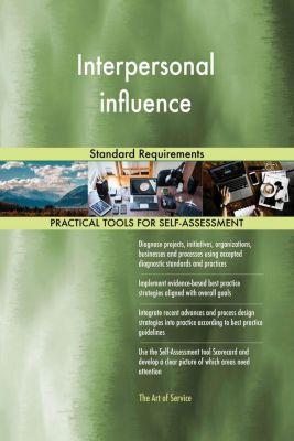 5STARCooks: Interpersonal influence Standard Requirements, Gerardus Blokdyk