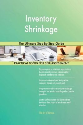 5STARCooks: Inventory Shrinkage The Ultimate Step-By-Step Guide, Gerardus Blokdyk