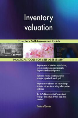 5STARCooks: Inventory valuation Complete Self-Assessment Guide, Gerardus Blokdyk