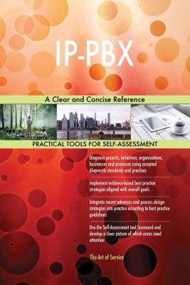 5STARCooks: IP-PBX A Clear and Concise Reference, Gerardus Blokdyk