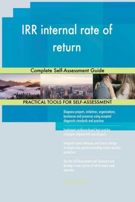 5STARCooks: IRR internal rate of return Complete Self-Assessment Guide, Gerardus Blokdyk