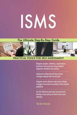 5STARCooks: ISMS The Ultimate Step-By-Step Guide, Gerardus Blokdyk
