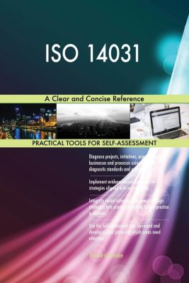 5STARCooks: ISO 14031 A Clear and Concise Reference, Gerardus Blokdyk