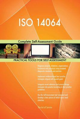 5STARCooks: ISO 14064 Complete Self-Assessment Guide, Gerardus Blokdyk