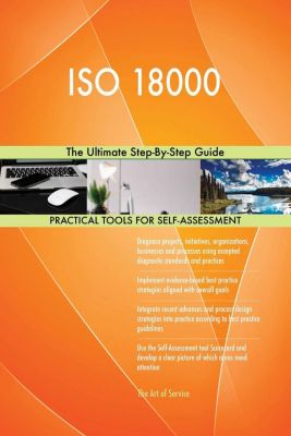 5STARCooks: ISO 18000 The Ultimate Step-By-Step Guide, Gerardus Blokdyk