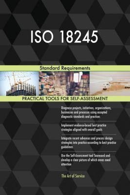 5STARCooks: ISO 18245 Standard Requirements, Gerardus Blokdyk