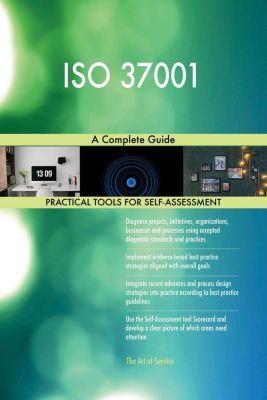 5STARCooks: ISO 37001 A Complete Guide, Gerardus Blokdyk