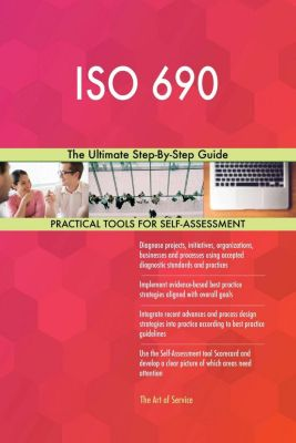 5STARCooks: ISO 690 The Ultimate Step-By-Step Guide, Gerardus Blokdyk