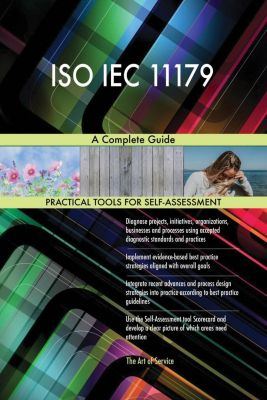 5STARCooks: ISO IEC 11179 A Complete Guide, Gerardus Blokdyk