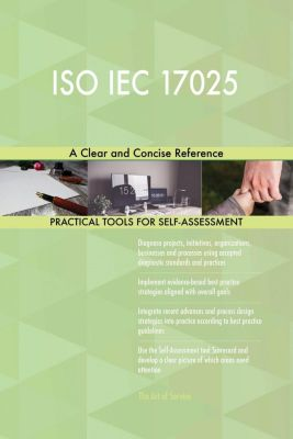 5STARCooks: ISO IEC 17025 A Clear and Concise Reference, Gerardus Blokdyk