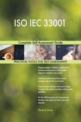 5STARCooks: ISO IEC 33001 Complete Self-Assessment Guide, Gerardus Blokdyk
