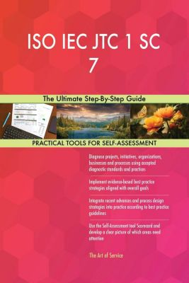 5STARCooks: ISO IEC JTC 1 SC 7 The Ultimate Step-By-Step Guide, Gerardus Blokdyk