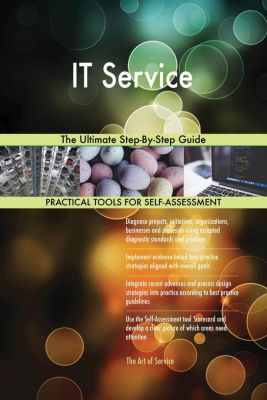 5STARCooks: IT Service The Ultimate Step-By-Step Guide, Gerardus Blokdyk