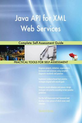 5STARCooks: Java API for XML Web Services Complete Self-Assessment Guide, Gerardus Blokdyk