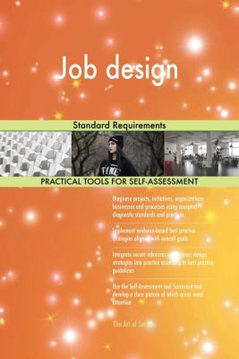 5STARCooks: Job design Standard Requirements, Gerardus Blokdyk
