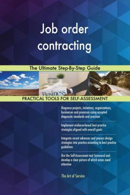 5STARCooks: Job order contracting The Ultimate Step-By-Step Guide, Gerardus Blokdyk