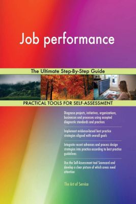 5STARCooks: Job performance The Ultimate Step-By-Step Guide, Gerardus Blokdyk