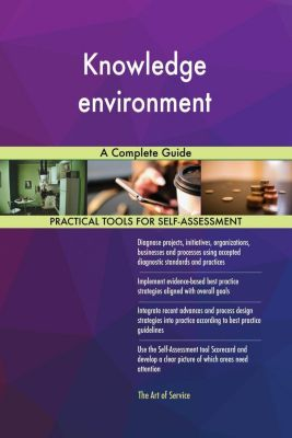 5STARCooks: Knowledge environment A Complete Guide, Gerardus Blokdyk