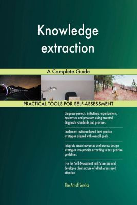 5STARCooks: Knowledge extraction A Complete Guide, Gerardus Blokdyk