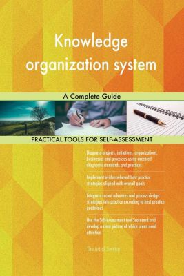 5STARCooks: Knowledge organization system A Complete Guide, Gerardus Blokdyk