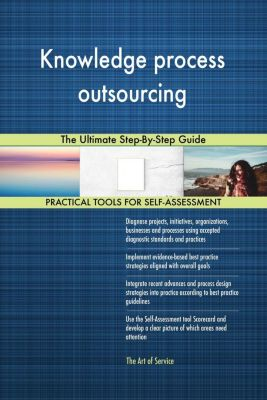 5STARCooks: Knowledge process outsourcing The Ultimate Step-By-Step Guide, Gerardus Blokdyk