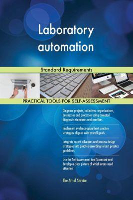 5STARCooks: Laboratory automation Standard Requirements, Gerardus Blokdyk