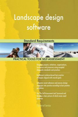 5STARCooks: Landscape design software Standard Requirements, Gerardus Blokdyk
