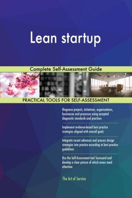 5STARCooks: Lean startup Complete Self-Assessment Guide, Gerardus Blokdyk