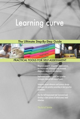5STARCooks: Learning curve The Ultimate Step-By-Step Guide, Gerardus Blokdyk