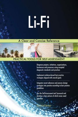 5STARCooks: Li-Fi A Clear and Concise Reference, Gerardus Blokdyk