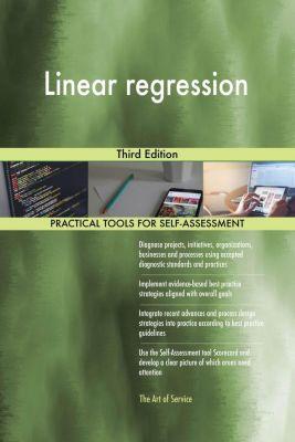 5STARCooks: Linear regression Third Edition, Gerardus Blokdyk