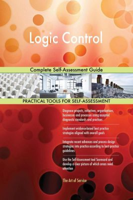 5STARCooks: Logic Control Complete Self-Assessment Guide, Gerardus Blokdyk