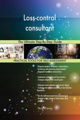 5STARCooks: Loss-control consultant The Ultimate Step-By-Step Guide, Gerardus Blokdyk